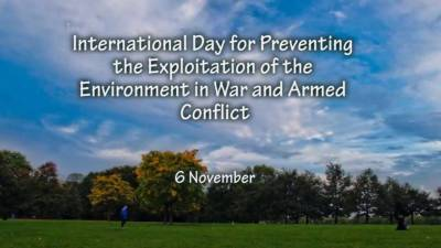 Int'l day for preventing the exploitation of environment in war, armed conflict being observed on Nov 6