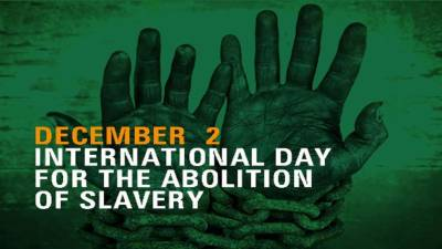 Int'l Day for Abolition of Slavery being observed today