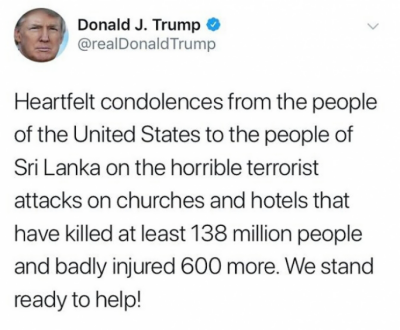 US President Donald Trump tweets 138 million people killed in Sri Lanka bombings