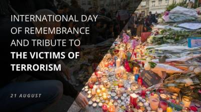 Int'l Day of Remembrance & Tribute to Victims of Terrorism being observed today August 21, 2020